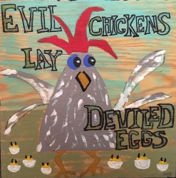 Evil Chickens Lay Deviled Eggs by Susan Harb