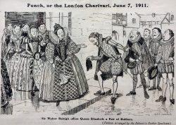 Sir Walter Offers Elizabeth Rubbers